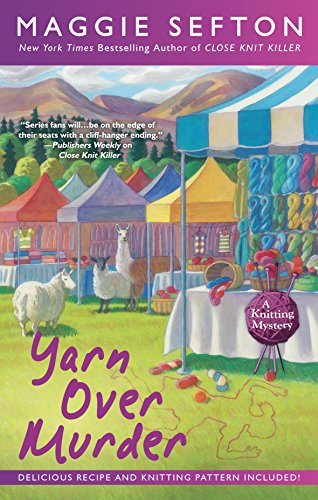 Yarn Over Murder (A Knitting Mystery Book 12)