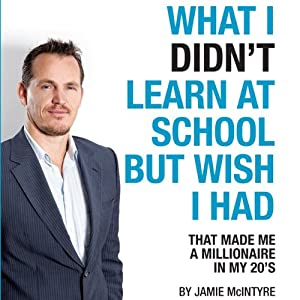 What I Didn't Learn At School But Wish I Had Audiobook