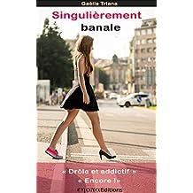 Singulièrement banale: curieusement décalée (French Edition)