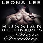 Russian Billionaire's Virgin Secretary | Leona Lee