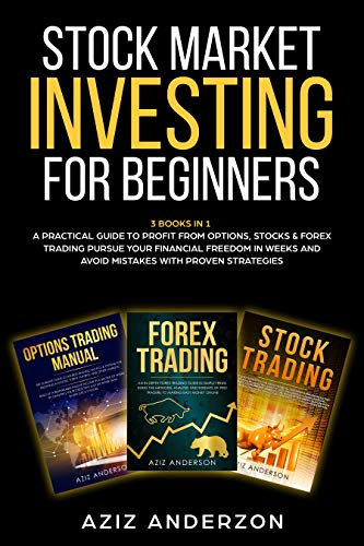 51uQ 9EWkhL - STOCK MARKET INVESTING FOR BEGINNERS: 3 Books in 1 - A Practical Guide to Profit from Options, Stocks & Forex Trading. Pursue Your Financial Freedom in ... (Passive Income for Beginners, Book 2)