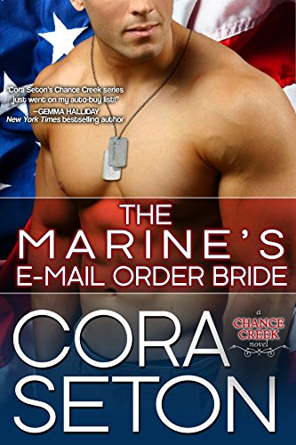 - The Marine's E-Mail Order Bride (Heroes of Chance Creek Series Book 3)