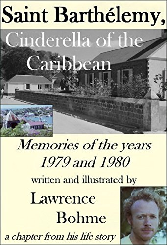 Saint Barthélemy, Cinderella of the Caribbean (Memories of the Years 1979 and 1980)