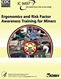 Ergonomics and Risk Factor Awareness Training for Miners, Janet Torma-Krajewski and Lisa Steiner, 1492998818