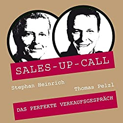 Das perfekte Verkaufsgespräch (Sales-up-Call)