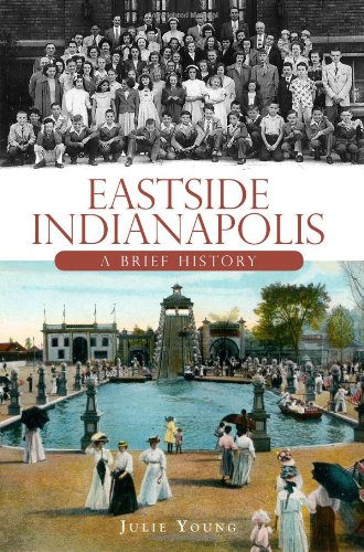 Eastside Indianapolis: A Brief History