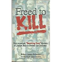 "Freed to Kill: How America's ""revolving door"" of justice fails to protect the innocent"