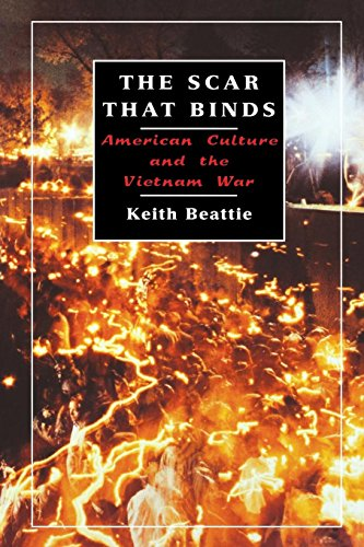 The Scar That Binds: American Culture and the Vietnam War by Keith Beattie