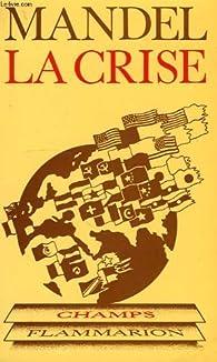 La crise : les faits, leur interprétation marxiste par Ernest Mandel