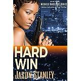 Hard Win: Action Adventure Pulp Thriller Book #3 (Michelle Angelique Avenging Angel Series)