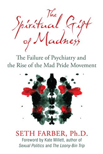 The Spiritual Gift of Madness: The Failure of Psychiatry and the Rise of the Mad Pride Movement (English Edition)