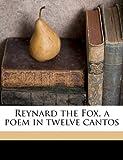 Reynard the Fox, a Poem in Twelve Cantos, E. W. Holloway and H. 1824-1905 Leutemann, 1171541368