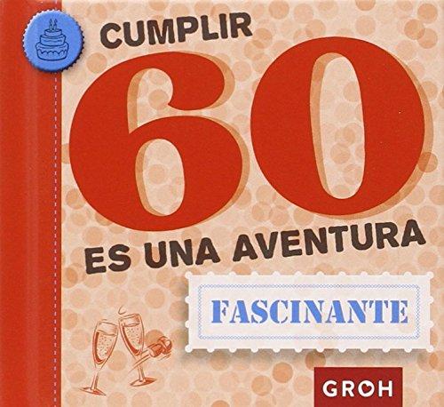 Cumplir 60 es una aventura (Minis) por Groh