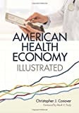 American Health Economy Illustrated, Christopher Conover, 084477202X