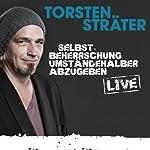 Selbstbeherrschung umständehalber abzugeben (Live) | Torsten Sträter
