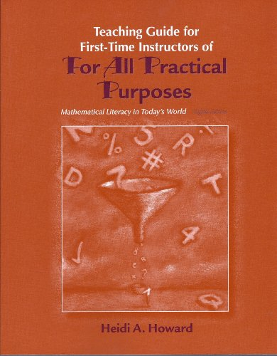 Teaching Guide for First-Time Instructors of FOR ALL PRACTICAL PURPOSES, Eighth Edition