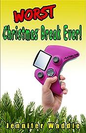 Worst Christmas Break Ever (Brad Finkley Series Book 1)