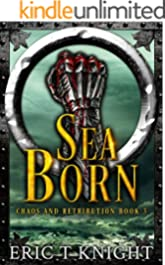 Sea Born (Chaos and Retribution Book 3)
