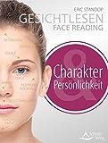 Gesichtlesen Face Reading: Charakter und Persönlichkeit