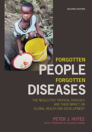 Forgotten People Forgotten Diseases The Neglected Tropical Diseases And Their Impact On Global Health And Development Epub