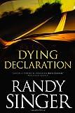 Dying Declaration, Randy Singer, 141433155X