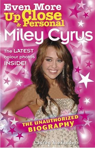 Even More Up Close & Personal: Miley Cyrus