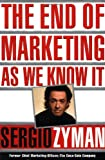 The End of Marketing as We Know It, Sergio Zyman, 0887309860