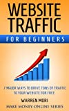 Website Traffic for Beginners: 7 Major Ways to Drive Tons of Traffic to Your Website for Free Pdf