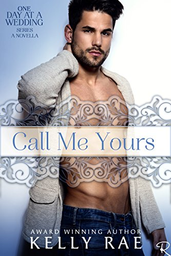 Call Me Yours: A One Day at a Wedding Novella