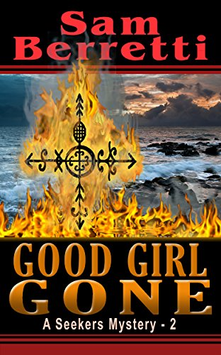 Good Girl Gone (Seekers Mystery Book 2) by [Berretti, Sam]