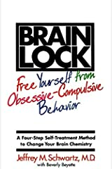 Brain Lock: Free Yourself from Obsessive-Compulsive Behavior by Jeffrey M. Schwartz (2000-05-25) Paperback
