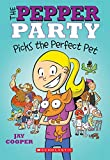 The Pepper Party Picks the Perfect Pet (The Pepper Party #1)