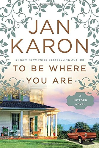 To Be Where You Are (A Mitford Novel) PDF