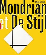 Mondrian de Stijl par Serge Lemoine