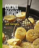 Cocina Tropical: The Classic & Contemporary Flavors of Puerto Rico