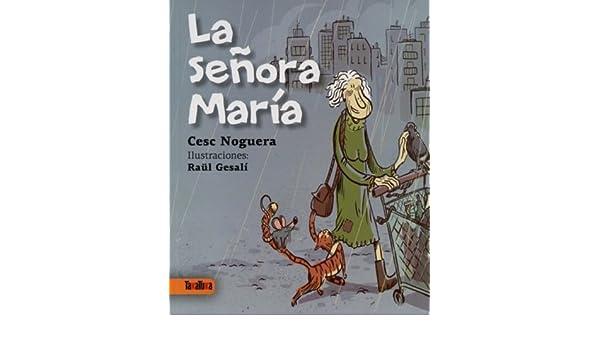 La Señora María: Amazon.es: Cesc Noguera Carreras, Raül Gesalí Sánchez, Patric De San Pedro Marín: Libros