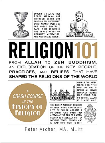Religion 101: From Allah to Zen Buddhism, an Exploration of the Key People, Practices, and Beliefs that Have Shaped the Religions of the World (Adams 101)
