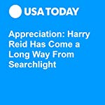 Appreciation: Harry Reid Has Come a Long Way From Searchlight | Susan Page