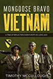 Mongoose Bravo: Vietnam: A Time of Reflection Over