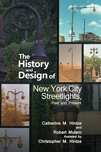The History and Design of New York City Streetlights, Past and Present by Dorrance Pub Co