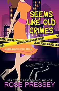 Seems Like Old Crimes (Chase Charley Mystery Book 2) by [Pressey, Rose]