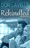 Rekindled Moments (Moments In Time Book 2)