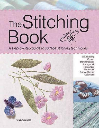 The Stitching Book: A Step-By-Step Guide to Surface Stitching Techniques ()