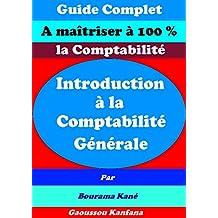Introduction à la comptabilité générale: Maîtriser à 100 % la comptabilité commerciale ! (French Edition)