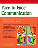 img - for Crisp: Face-to-Face Communication: Making Human Connections in a Technology-Driven World (Crisp Fifty-Minute Series) book / textbook / text book