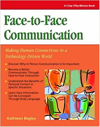 Book Face to Face Communication: Making Human Connections in a Technology Driven World (Crisp Fifty-Minute Series)
