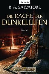 Die Rache der Dunkelelfen: Die Legende von Drizzt (DIE DUNKELELFEN 2)