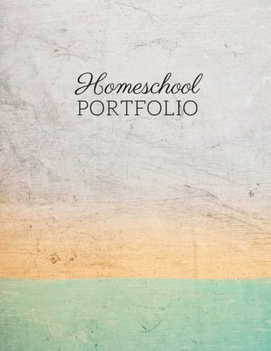 Homeschool Portfolio: Versatile Journal for Record Keeping and Reporting