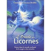 L'oracle des licornes : Entrez dans le monde enchanté de la magie et des miracles