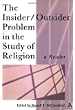 The Insider/Outsider Problem in the Study of Religion: A Reader (Controversies in the Study of Religion)